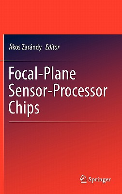 Focal-plane Sensor-processor Chips By Zarandy, Akos (EDT)