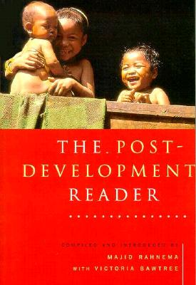 The Post-Development Reader By Rahnema, Majid (COM)/ Bawtree, Victoria (EDT)/ Rahnema, Majid (EDT)